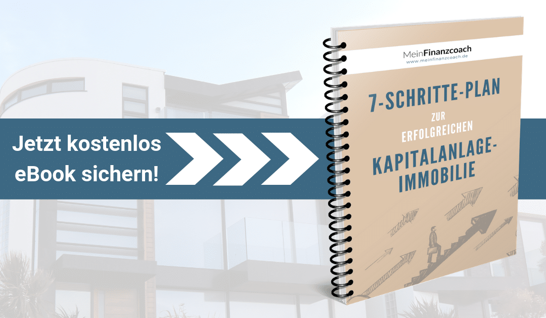 7-Schritte-Plan zur erfolgreichen Kapitalanlage-Immobilie